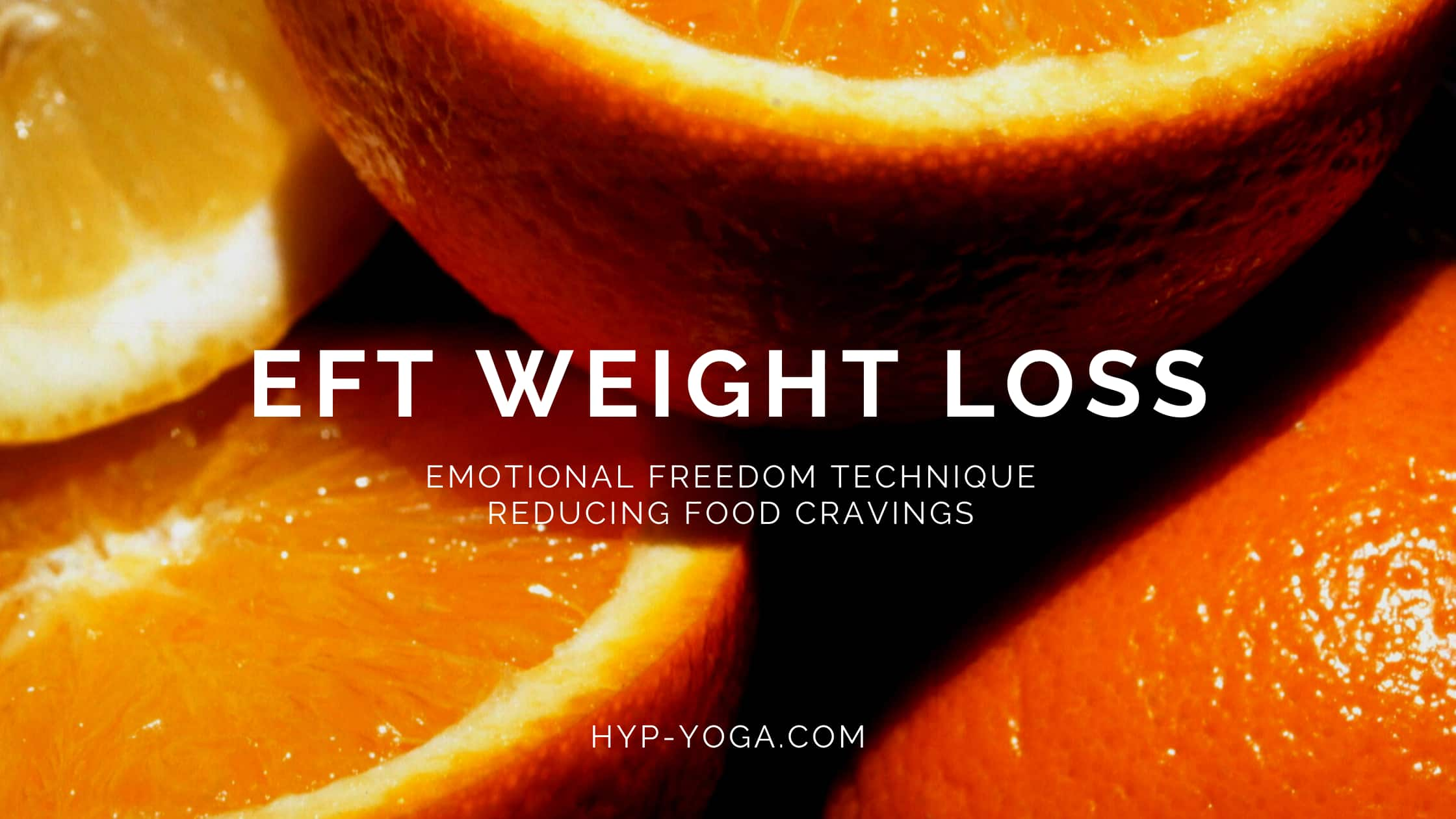 EFT Weight Loss Emotional Freedom Technique for reducing food cravings