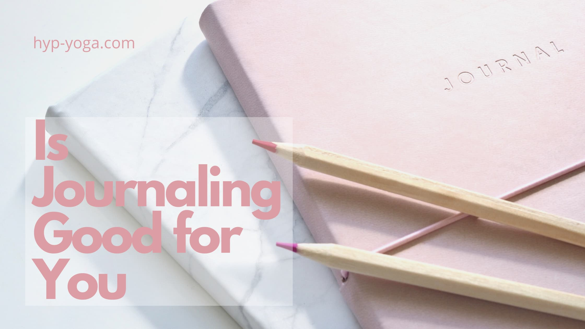 Is Journaling Good for You