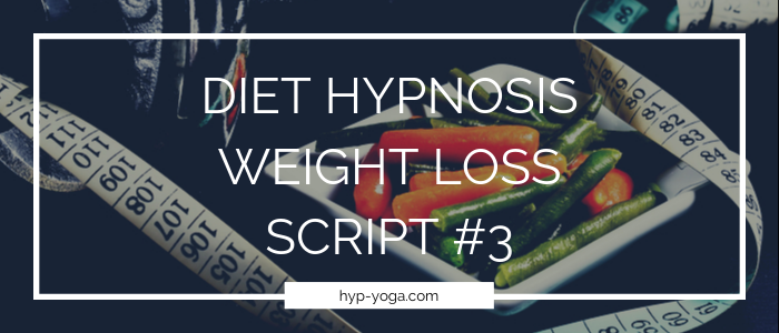 diet hypnosis weight loss script 3