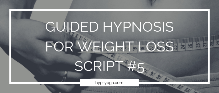 guided hypnosis for weight loss script 5