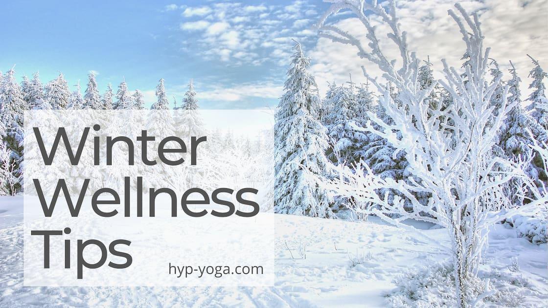 cold season and winter wellness tips