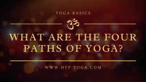 What are the Four Paths of Yoga