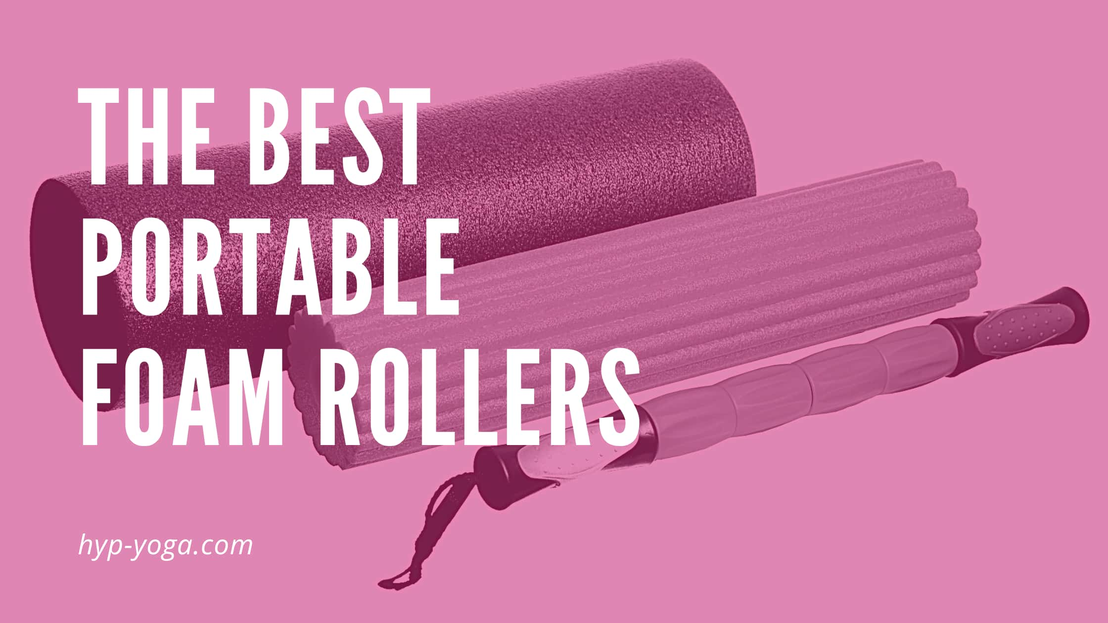 best portable foam roller top 5 recommendations